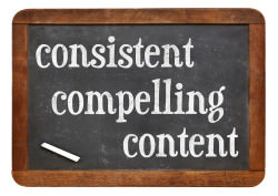 consistent, compelling content -  recommendation for bloging and social media marketing - white chalk text  on a vintage slate blackboard